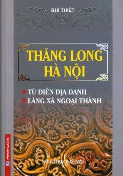 Từ điển phố phường Hà Nội - Sự tích Hà Nội [p1]